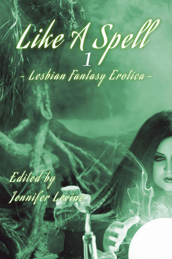 book cover for like a spell 1–lesbian fantasy erotica