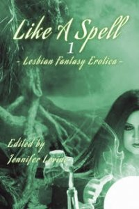 book cover of Like a Spell: Volume 1: Earth—Lesbian Fantasy Erotica